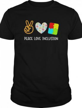 Peace Love Inclusion Sped Teacher shirt