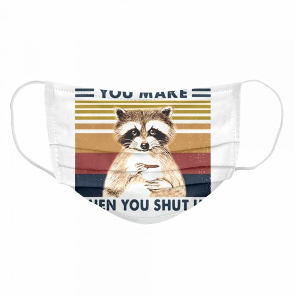 Raccoon i like the sound you make when you shut up vintage retro  Cloth Face Mask