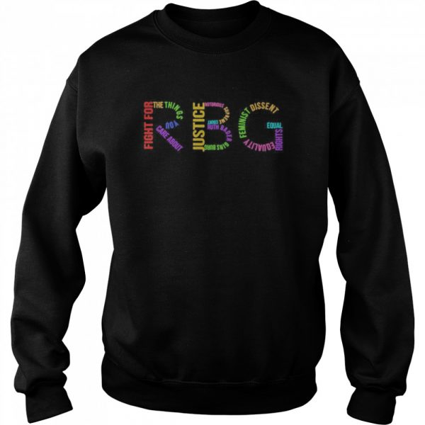 Rbg Ruth Bader Ginsburg Fight For The Things You Care About  Unisex Sweatshirt