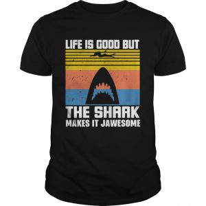 1603943369Life Is Good But The Shark Makes It Jawsome Vintage  Unisex