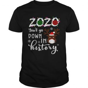 2020 Youll Go Down In History Christmas Reindeer Mask Xmas  Unisex