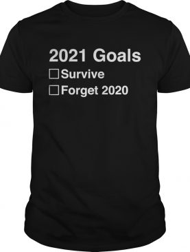 2021 goals funny new years 2021 new years eve shirt