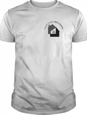 Everything Real Estate with Jon Soto Sshirt