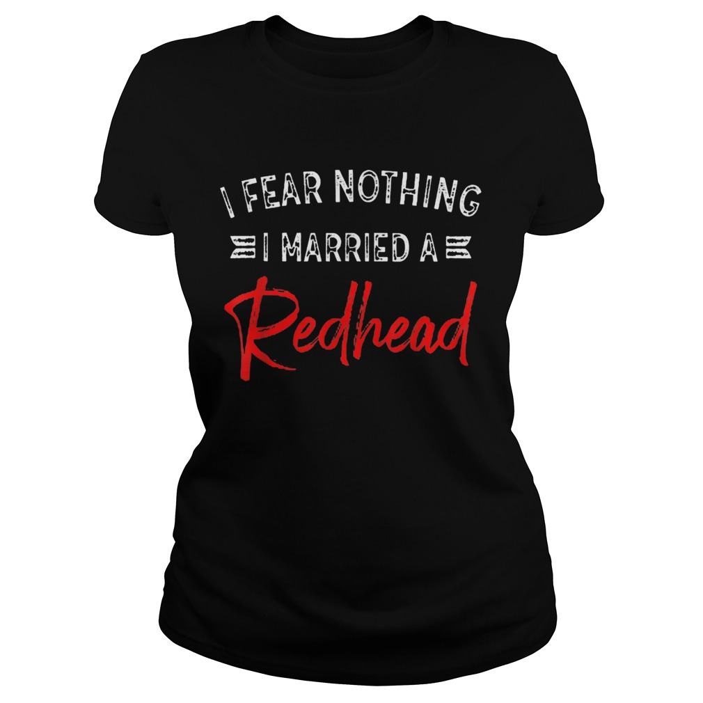 I Fear Nothing I Married A Redhead Classic Ladies