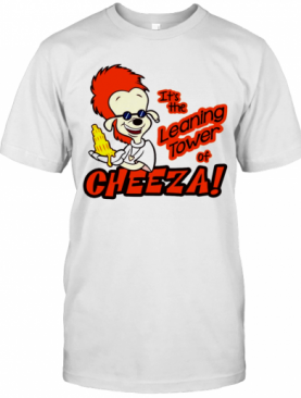 Its The Leaning Tower Of Cheeza T-Shirt