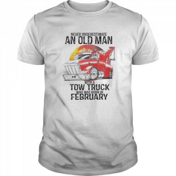 Never Underestimate An Old Man With A Tow Truck Who Was Born In February  Classic Men's T-shirt