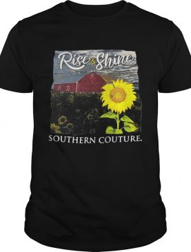 Rise And Shine Southern Couture shirt