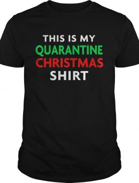 This Is My Quarantine Christmas shirt
