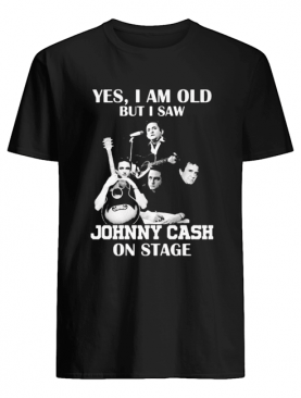 Yes i am old but i saw johnny cash on stage shirt