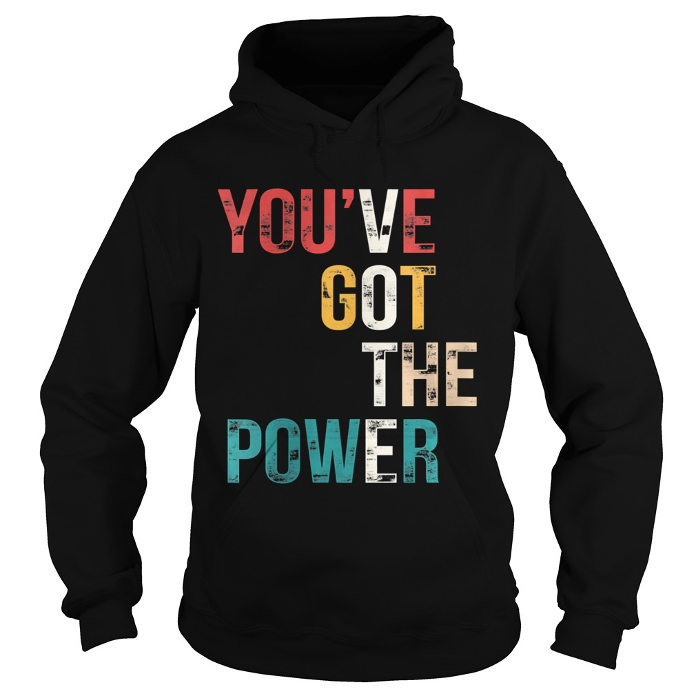 Youve Got The Power VOTE Vote Blue Wave 2020 Hoodie