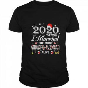 2020 The Year I Married The Most Amazing Woman Alive Xmas  Classic Men's T-shirt