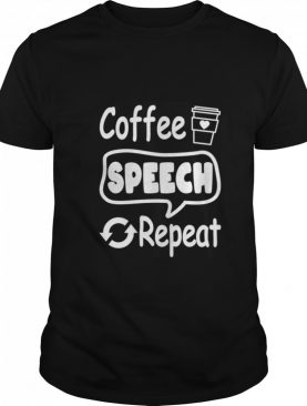 Coffee Speech Repeat shirt