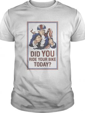 Did you ride your bike today america shirt