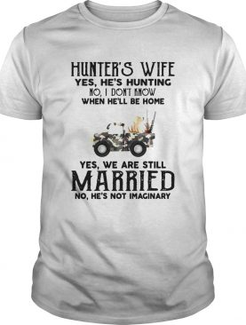 Dog Hunters Wife Yes Hes Hunting No I Dont Know When Hell Be Home shirt