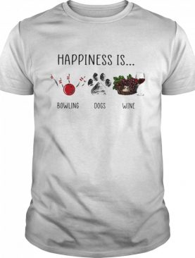 Happiness Is Bowling Dogs Wine shirt