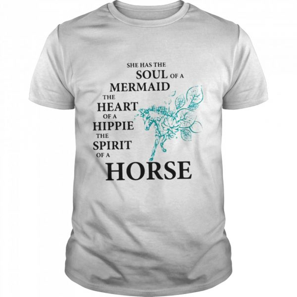She Has The Soul Of A Mermaid The Heart Of A Hippie The Spirit Of A Horse  Classic Men's T-shirt