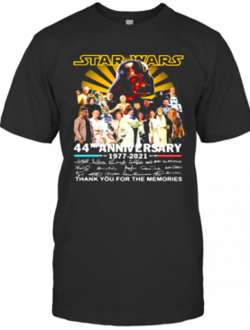 Star Wars 44Th Anniversary 1977 2021 Thank You For The Memories Signuature T-Shirt
