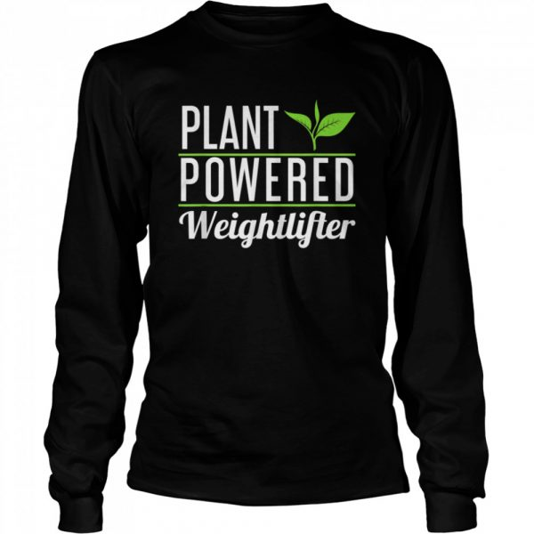 Vegan Plant Powered Weightlifter  Long Sleeved T-shirt