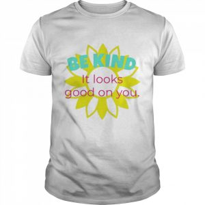 Be kind it looks good on you  Classic Men's T-shirt