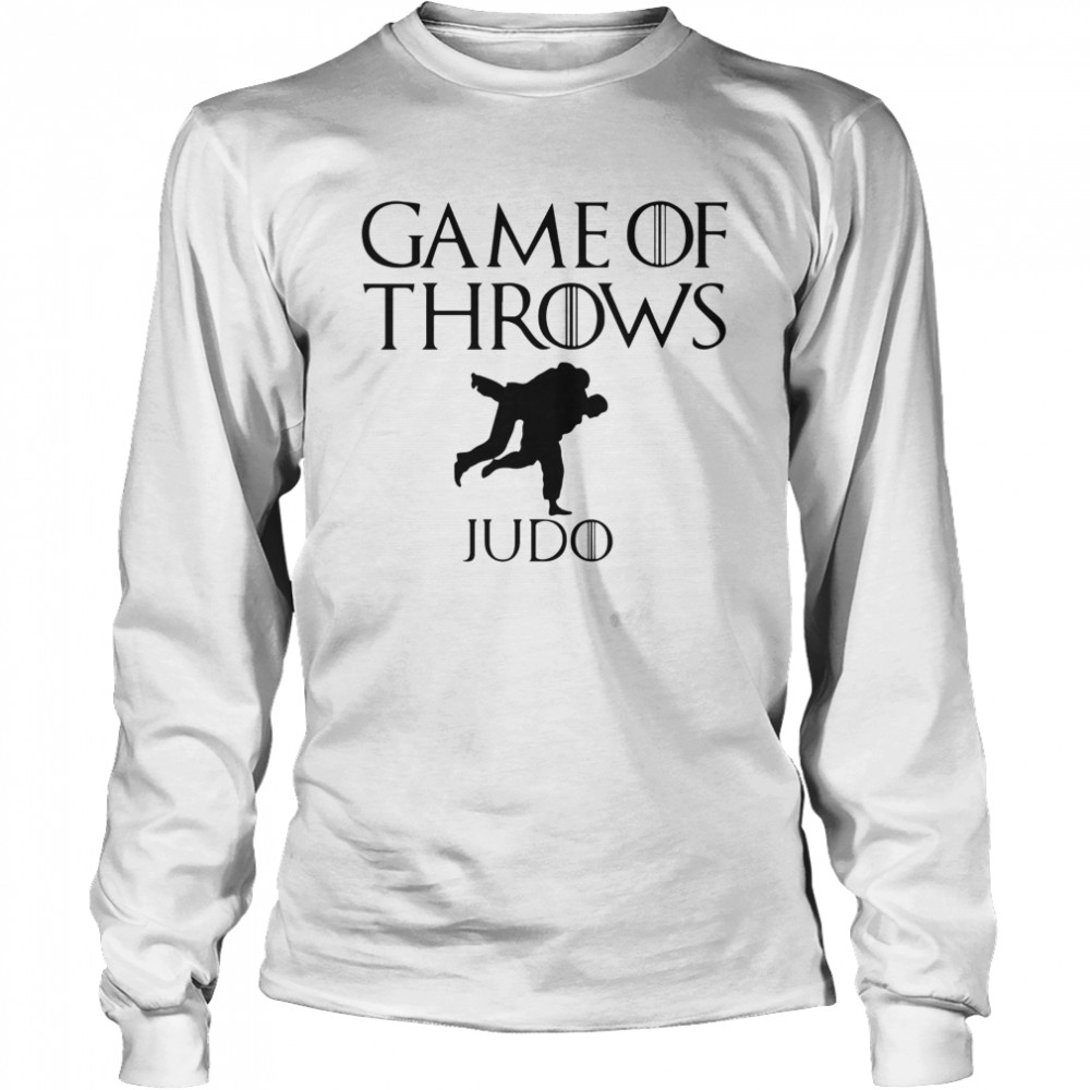 Game of throws judo  Long Sleeved T-shirt