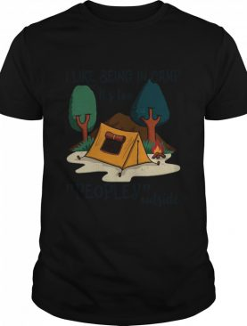 I Like Being In Camp It's Too Peopley Outside shirt