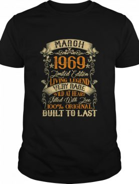 March 1969 Limited Edition Living Legend Very Rare Filled With Love Built To Last Vintage shirt
